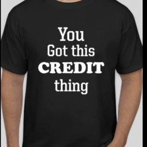 You Got This Credit Thing